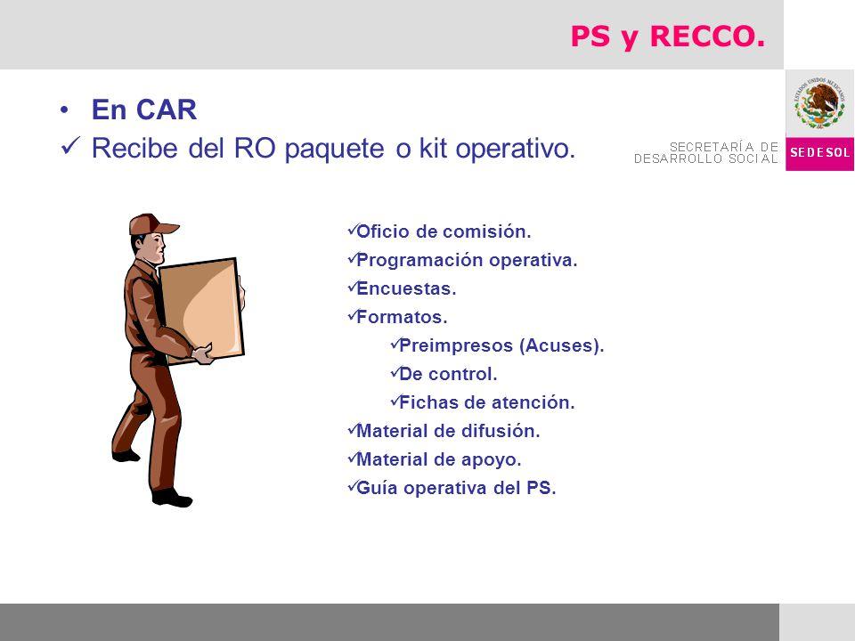Recibe del RO paquete o kit operativo.
