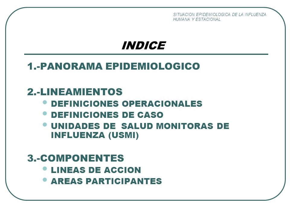 INDICE 1.-PANORAMA EPIDEMIOLOGICO 2.-LINEAMIENTOS 3.-COMPONENTES