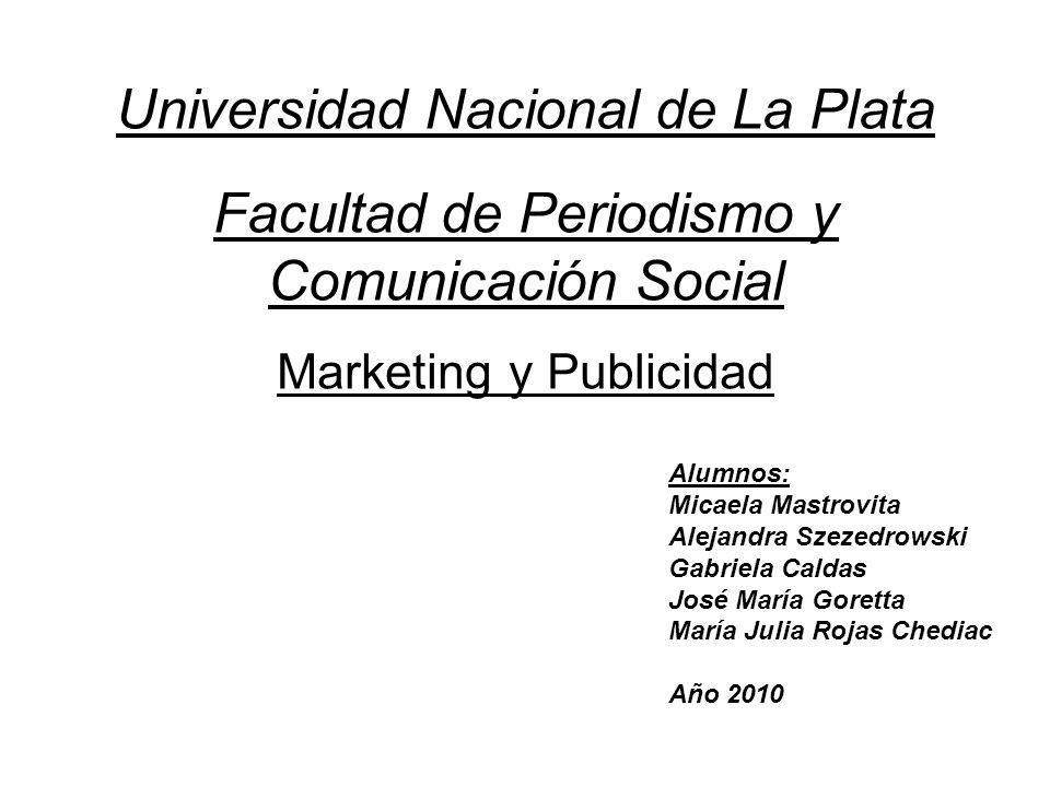 Universidad Nacional de La Plata Facultad de Periodismo y Comunicación Social Marketing y Publicidad