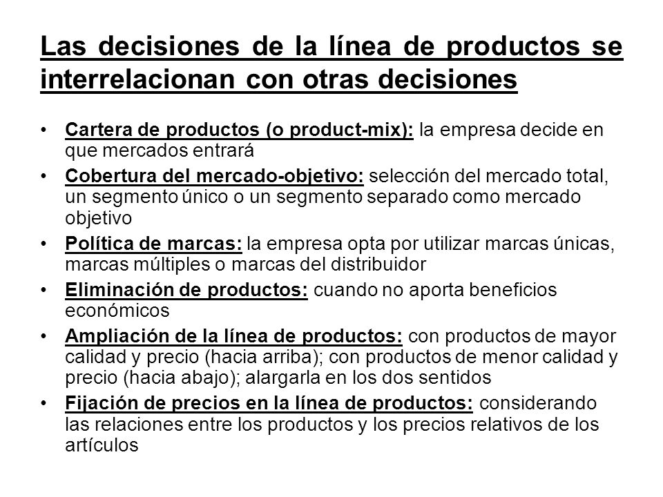 Las decisiones de la línea de productos se interrelacionan con otras decisiones