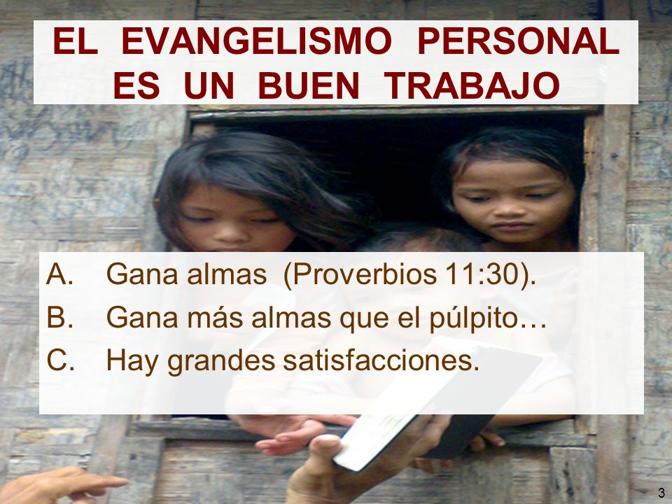 EL EVANGELISMO PERSONAL ES UN BUEN TRABAJO