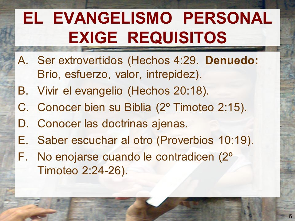 EL EVANGELISMO PERSONAL EXIGE REQUISITOS