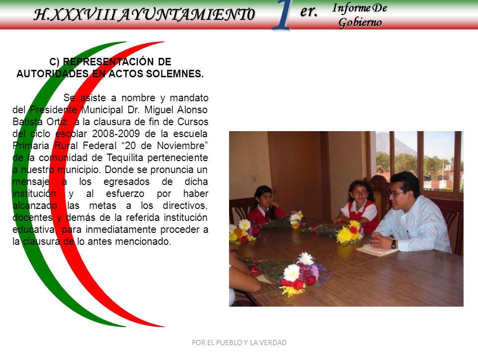 C) REPRESENTACIÓN DE AUTORIDADES EN ACTOS SOLEMNES.