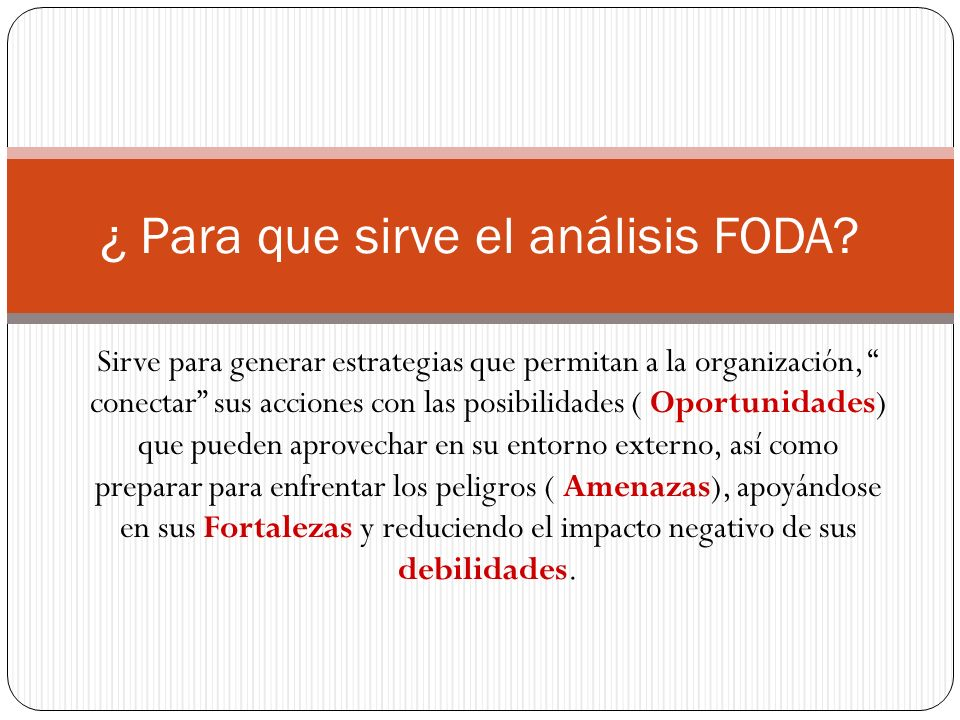 ¿ Para que sirve el análisis FODA
