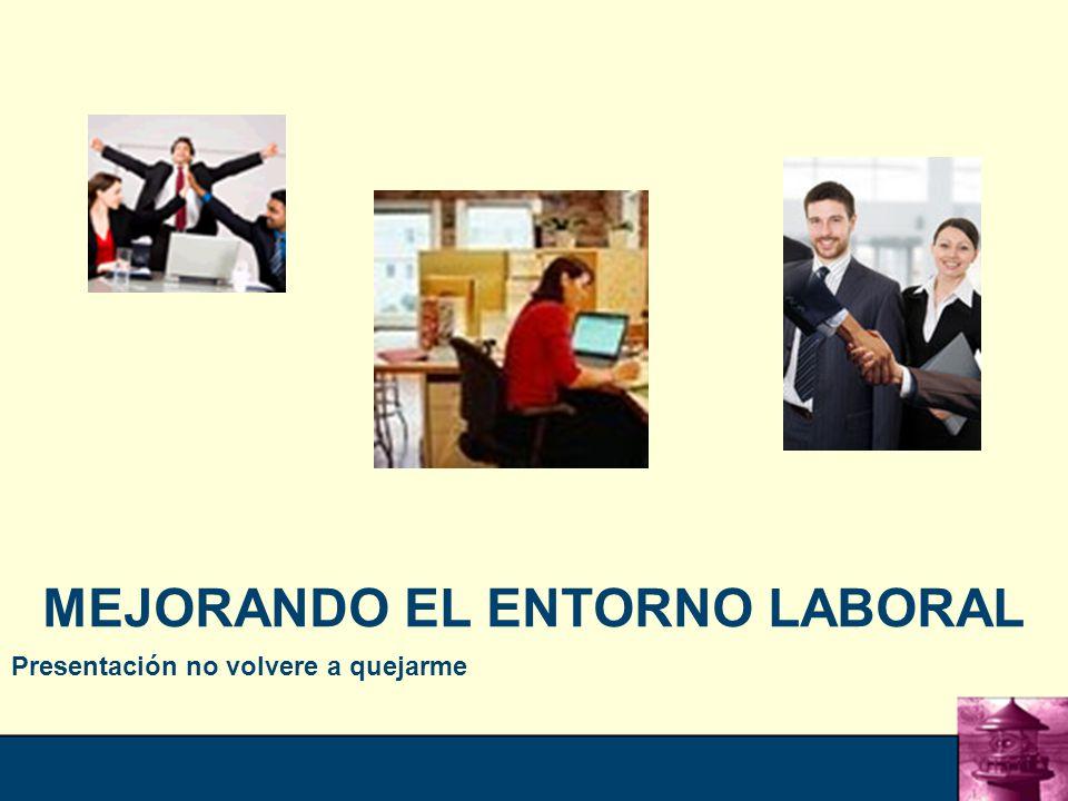 MEJORANDO EL ENTORNO LABORAL