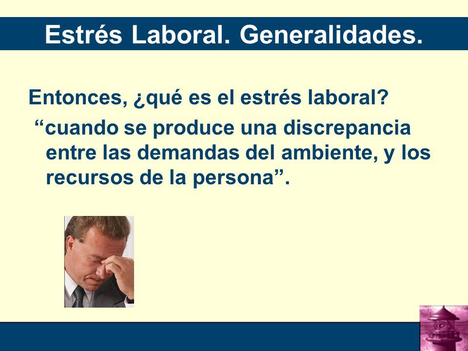 Estrés Laboral. Generalidades.
