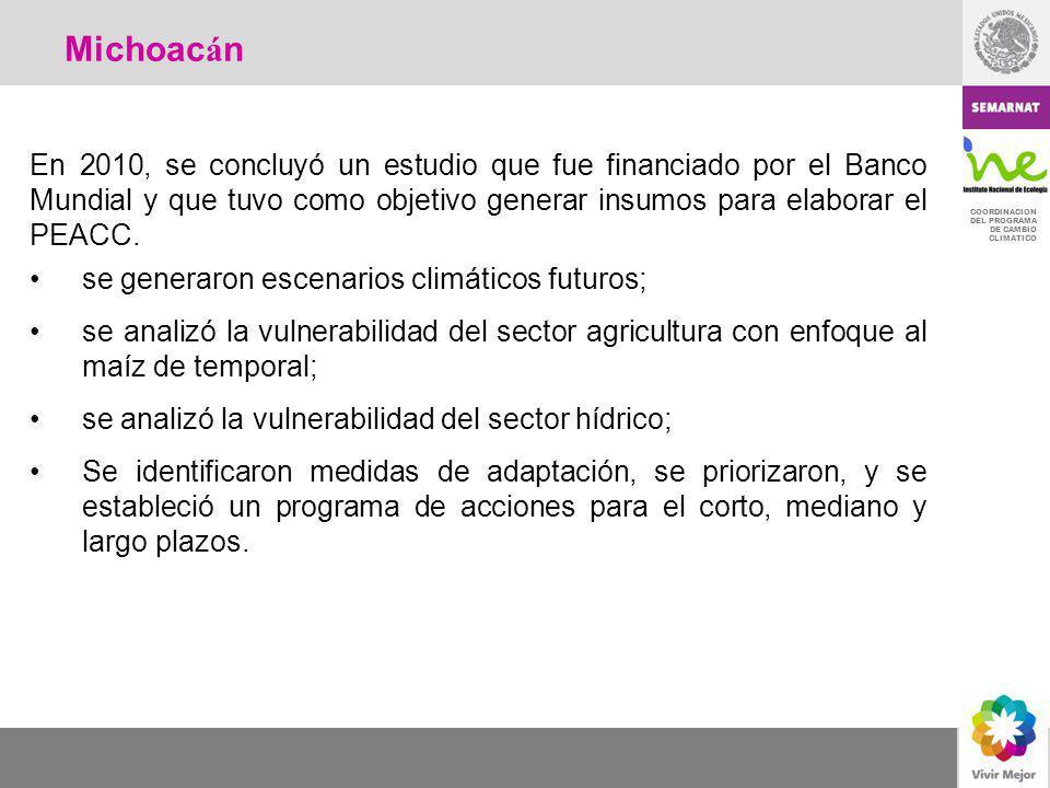 Michoacán En 2010, se concluyó un estudio que fue financiado por el Banco Mundial y que tuvo como objetivo generar insumos para elaborar el PEACC.