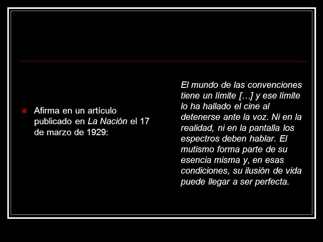 Afirma en un artículo publicado en La Nación el 17 de marzo de 1929: