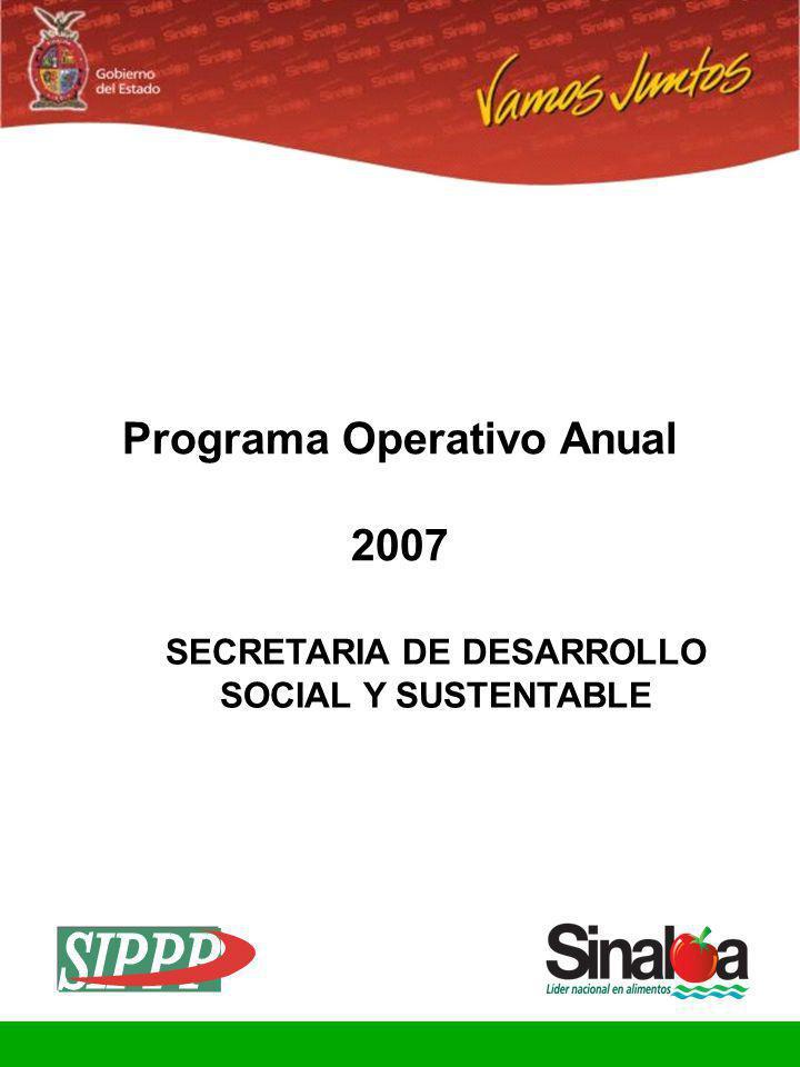 Programa Operativo Anual SECRETARIA DE DESARROLLO SOCIAL Y SUSTENTABLE