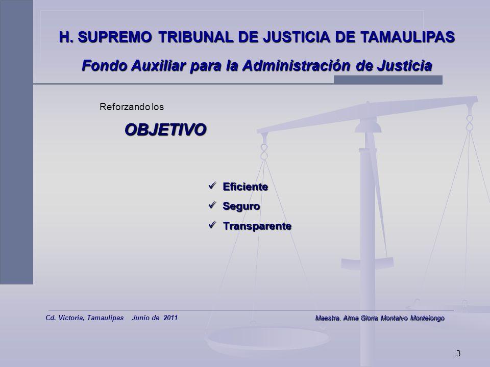 OBJETIVO H. SUPREMO TRIBUNAL DE JUSTICIA DE TAMAULIPAS