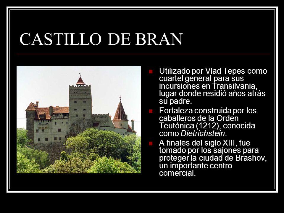 CASTILLO DE BRANUtilizado por Vlad Tepes como cuartel general para sus incursiones en Transilvania, lugar donde residió años atrás su padre.