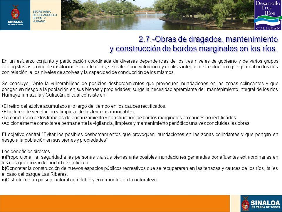 2.7.-Obras de dragados, mantenimiento y construcción de bordos marginales en los ríos.