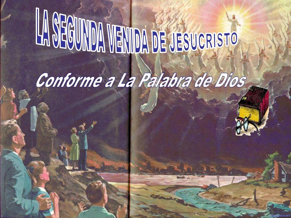 LA SEGUNDA VENIDA DE JESUCRISTO