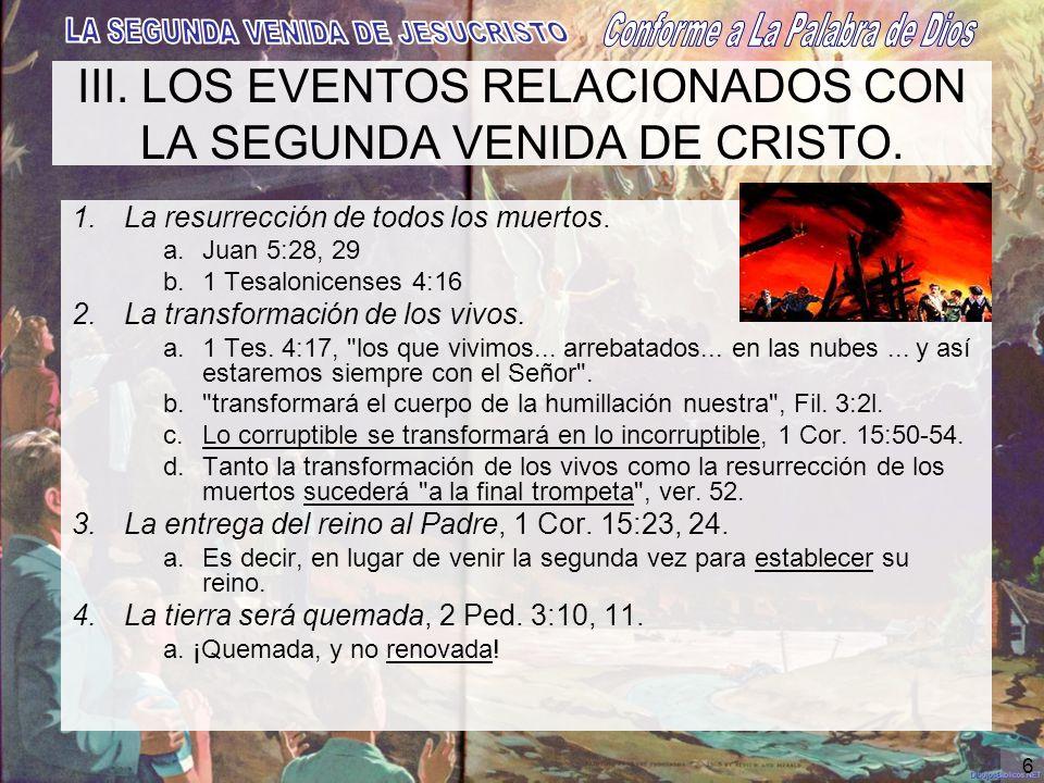 III. LOS EVENTOS RELACIONADOS CON LA SEGUNDA VENIDA DE CRISTO.