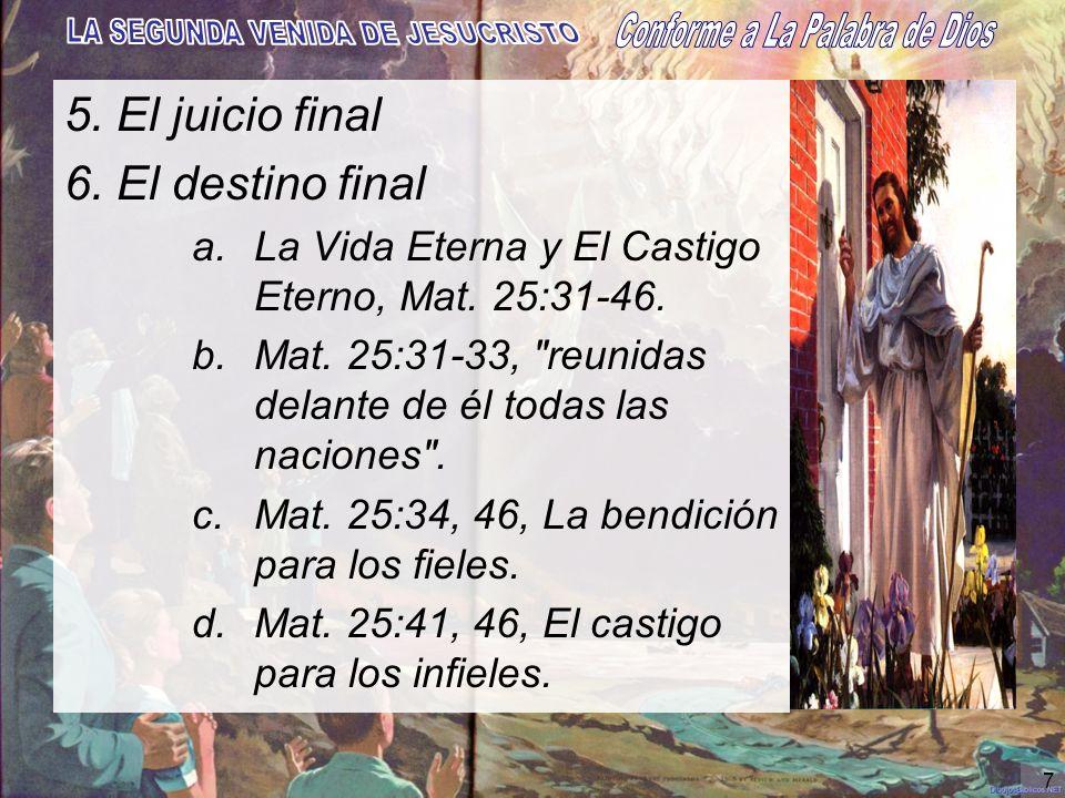 5. El juicio final 6. El destino final