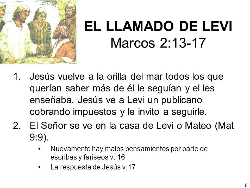 EL LLAMADO DE LEVI Marcos 2:13-17