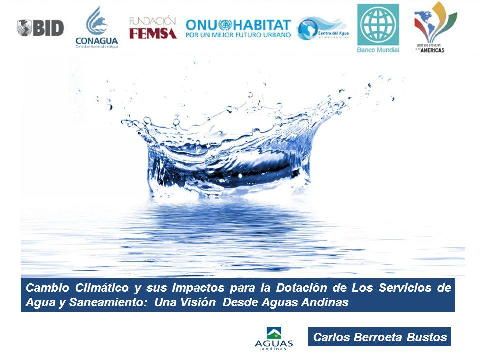 Cambio Climático y sus Impactos para la Dotación de Los Servicios de Agua y Saneamiento: Una Visión Desde Aguas Andinas