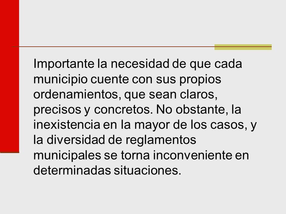 Importante la necesidad de que cada municipio cuente con sus propios ordenamientos, que sean claros, precisos y concretos.