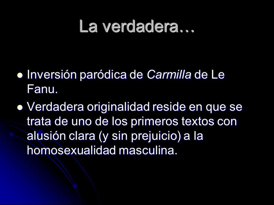 La verdadera… Inversión paródica de Carmilla de Le Fanu.