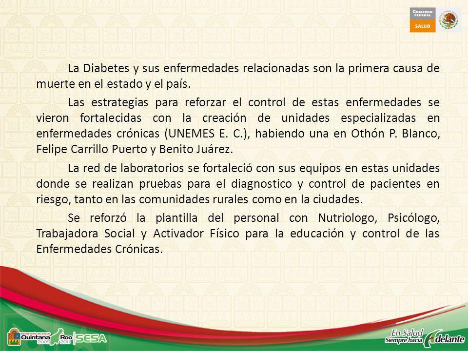 La Diabetes y sus enfermedades relacionadas son la primera causa de muerte en el estado y el país.