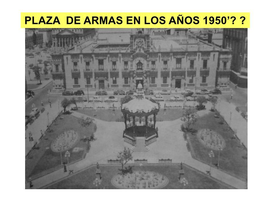 PLAZA DE ARMAS EN LOS AÑOS 1950'
