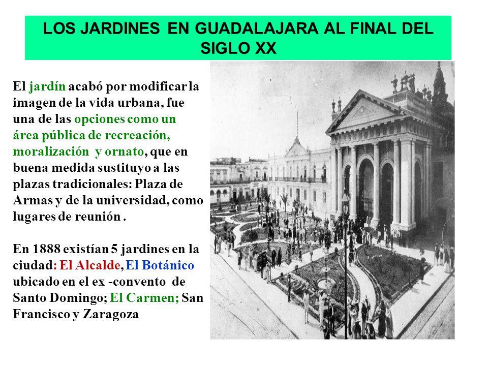 LOS JARDINES EN GUADALAJARA AL FINAL DEL SIGLO XX