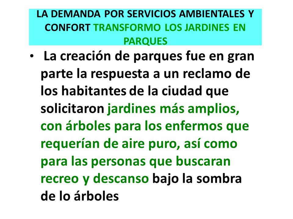 LA DEMANDA POR SERVICIOS AMBIENTALES Y CONFORT TRANSFORMO LOS JARDINES EN PARQUES