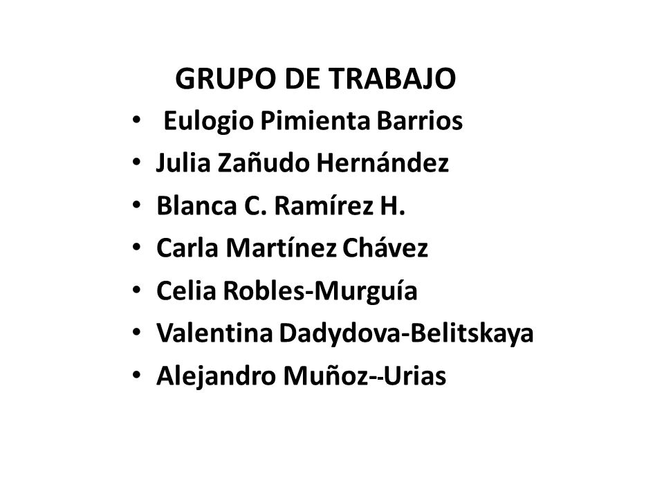 GRUPO DE TRABAJO Eulogio Pimienta Barrios Julia Zañudo Hernández