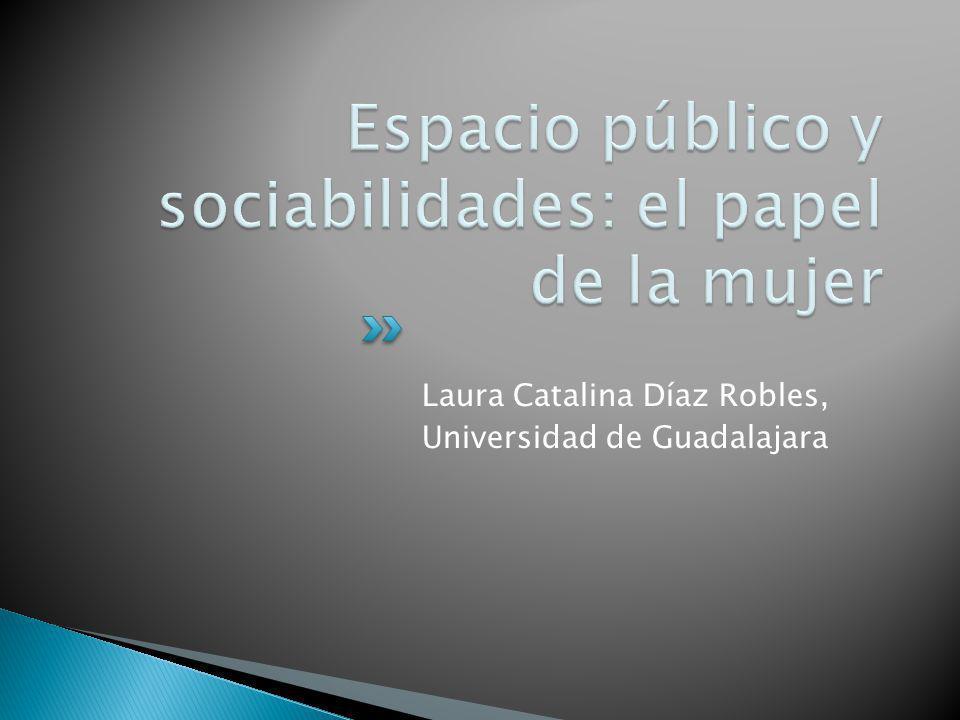 Espacio público y sociabilidades: el papel de la mujer