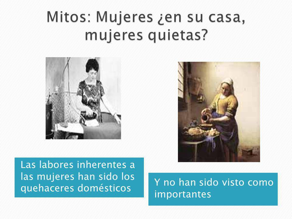 Mitos: Mujeres ¿en su casa, mujeres quietas