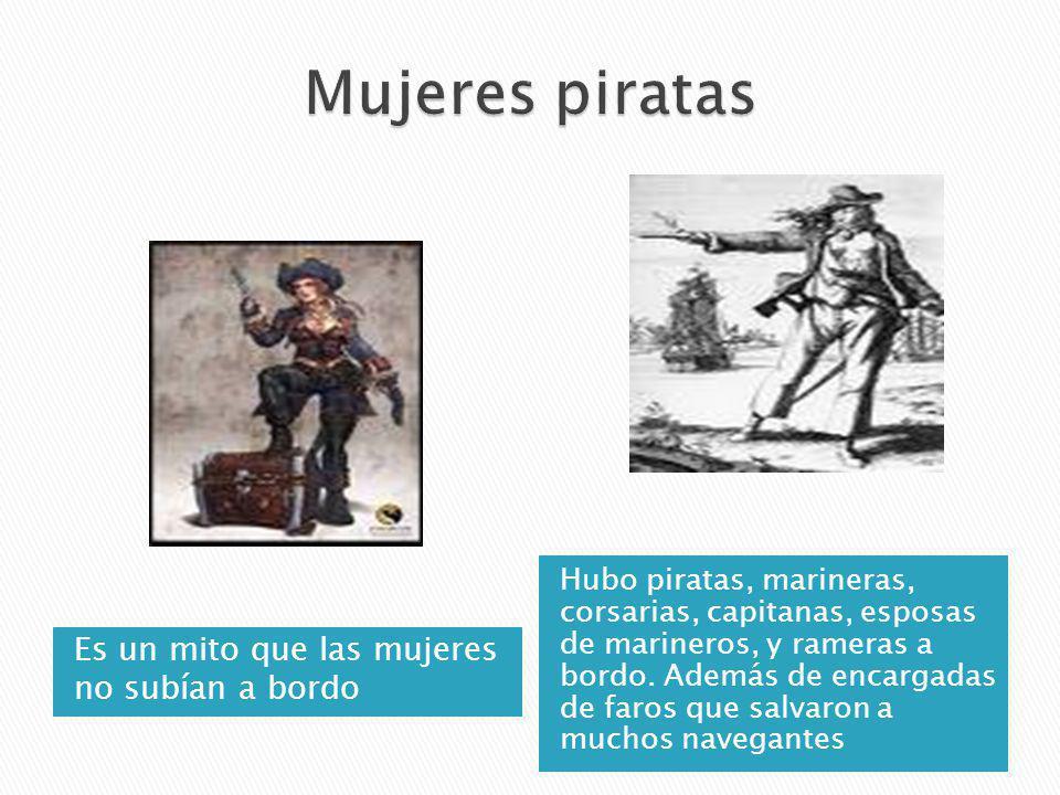 Mujeres piratas Es un mito que las mujeres no subían a bordo