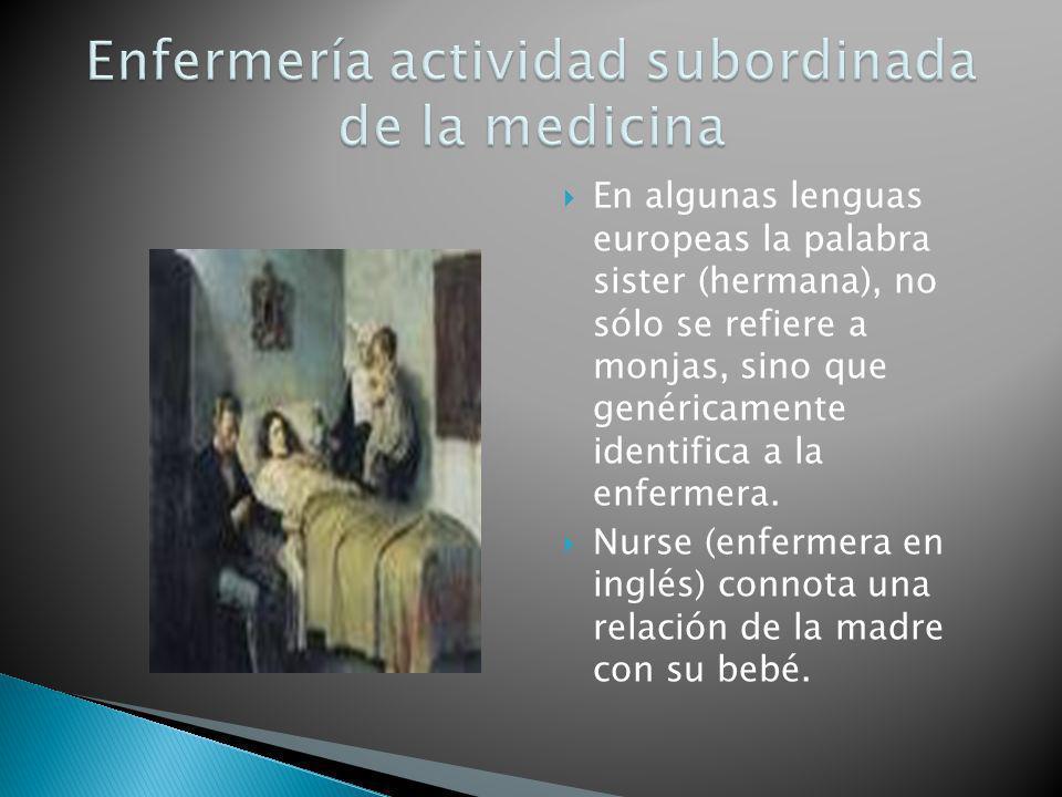 Enfermería actividad subordinada de la medicina