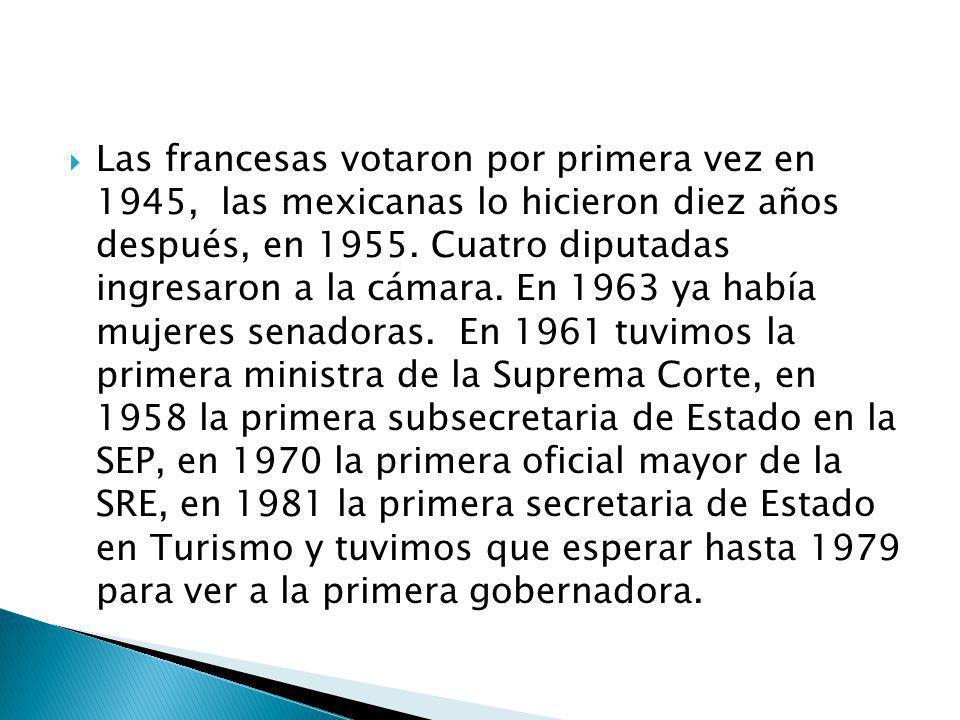 Las francesas votaron por primera vez en 1945, las mexicanas lo hicieron diez años después, en 1955.