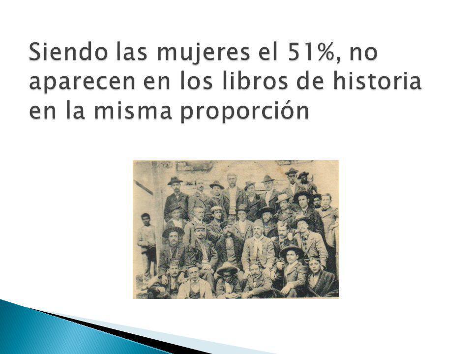 Siendo las mujeres el 51%, no aparecen en los libros de historia en la misma proporción