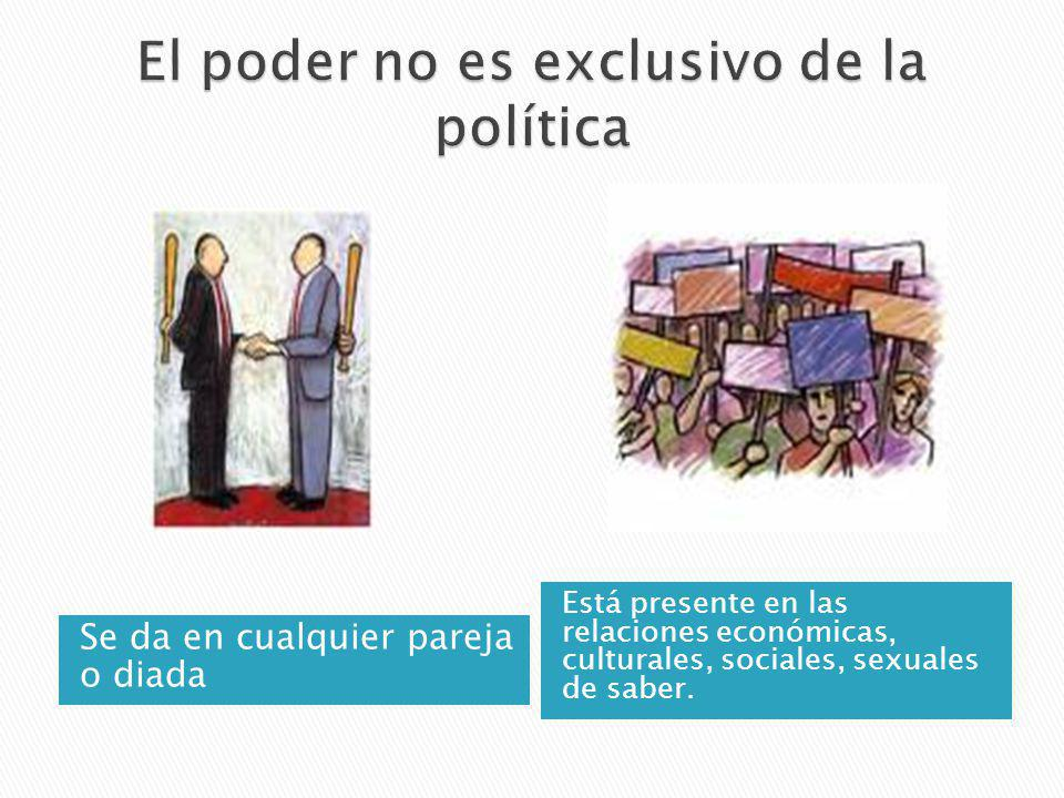 El poder no es exclusivo de la política