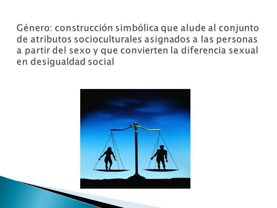 Género: construcción simbólica que alude al conjunto de atributos socioculturales asignados a las personas a partir del sexo y que convierten la diferencia sexual en desigualdad social