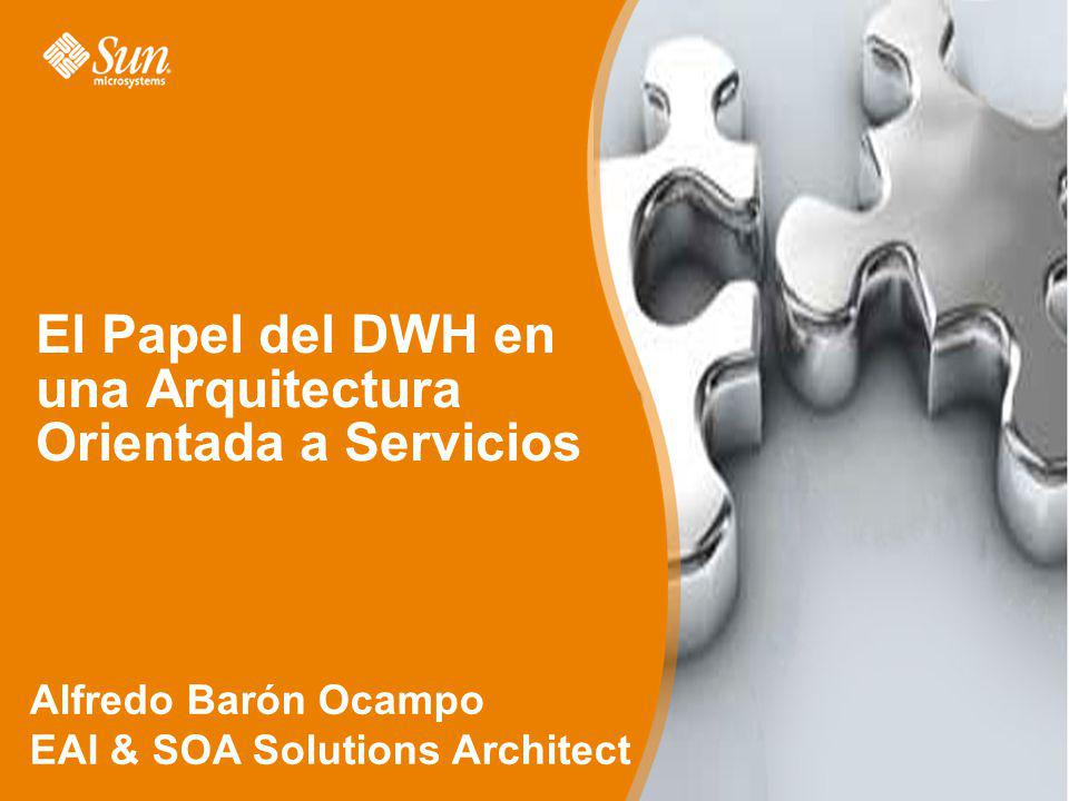 El Papel del DWH en una Arquitectura Orientada a Servicios