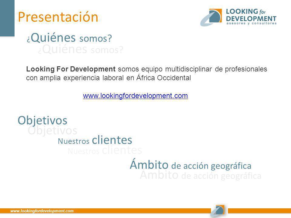Presentación Objetivos Ámbito de acción geográfica Nuestros clientes
