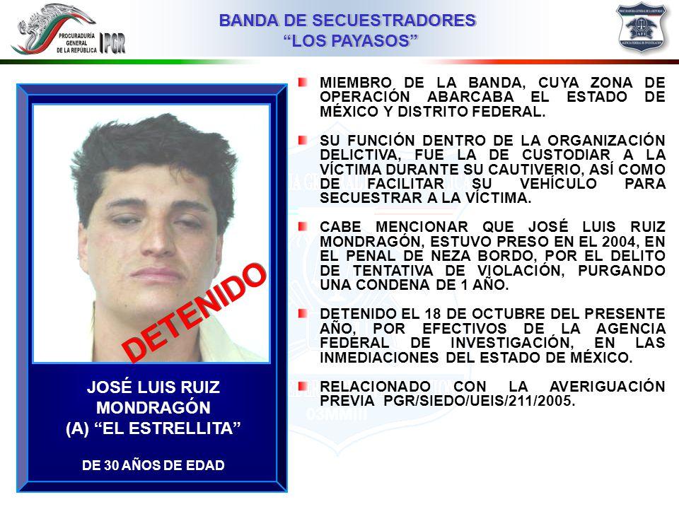 DETENIDO JOSÉ LUIS RUIZ MONDRAGÓN (A) EL ESTRELLITA