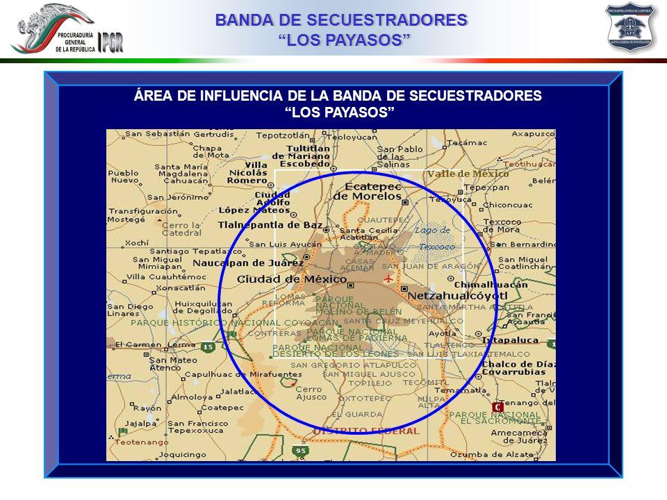 ÁREA DE INFLUENCIA DE LA BANDA DE SECUESTRADORES