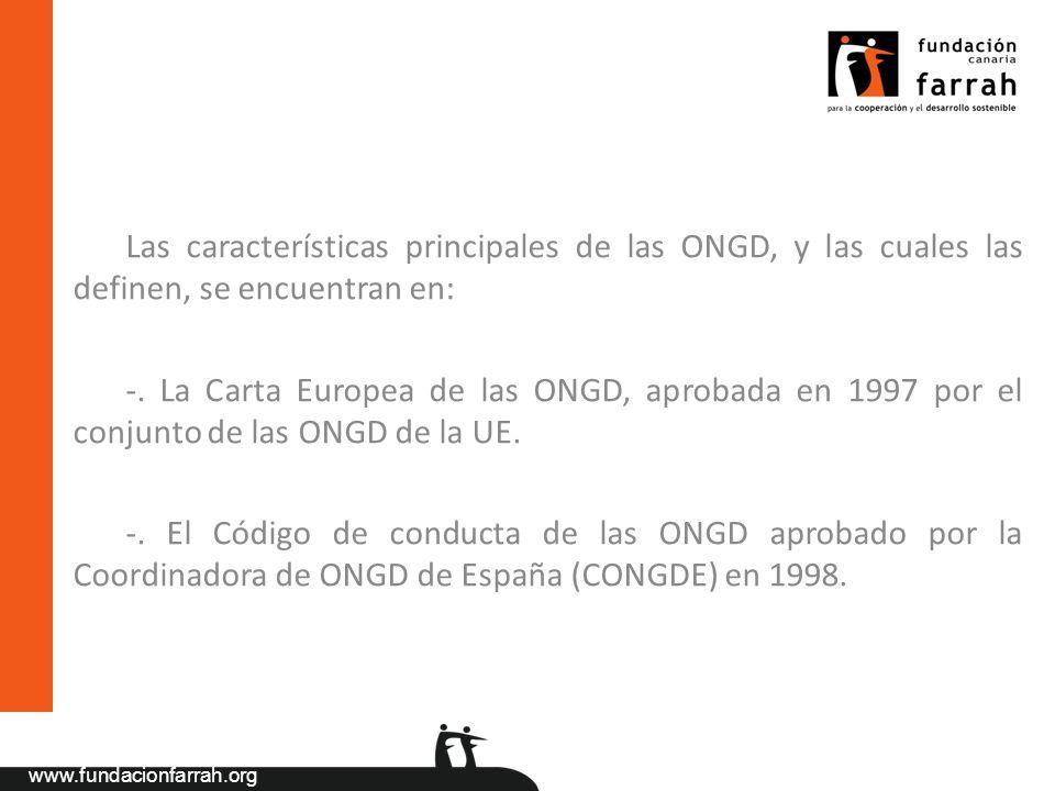 Las características principales de las ONGD, y las cuales las definen, se encuentran en: