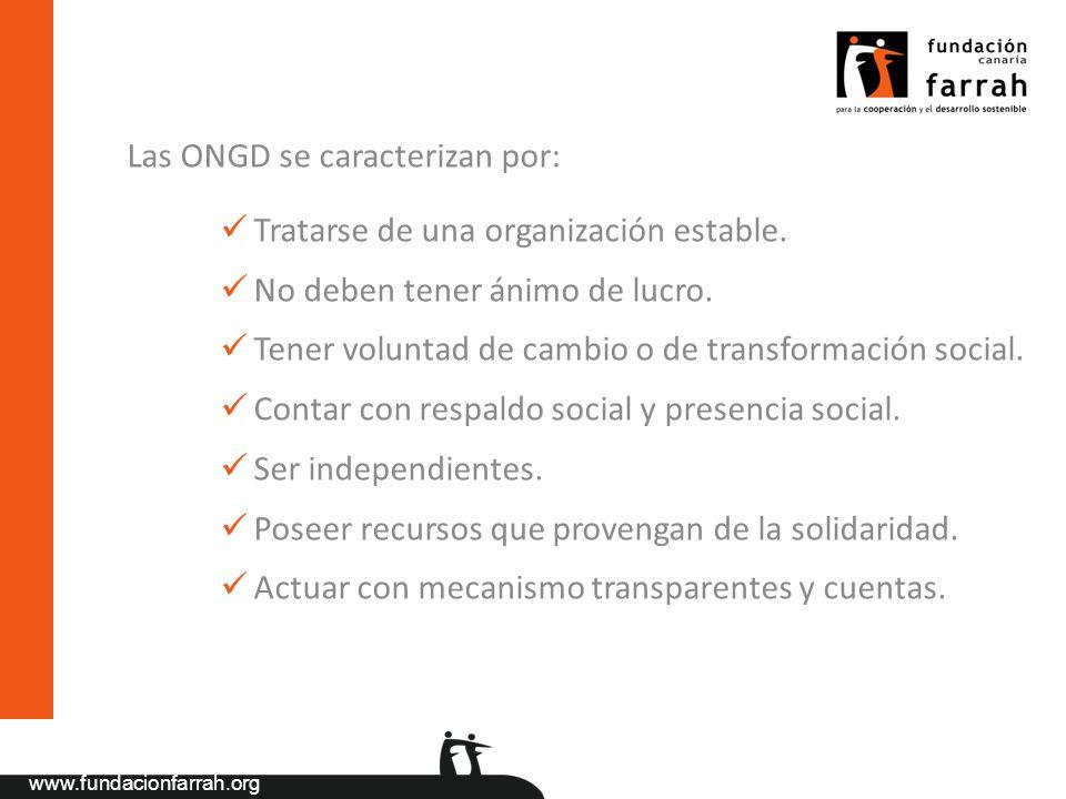 Las ONGD se caracterizan por: