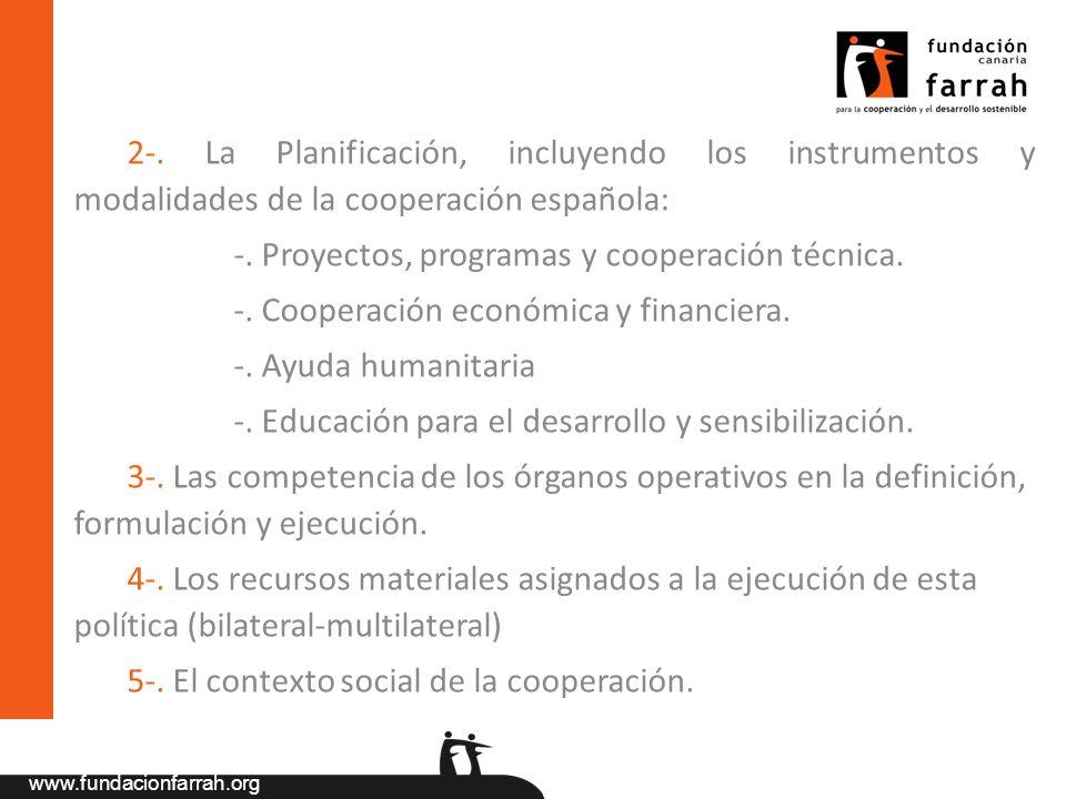 2-. La Planificación, incluyendo los instrumentos y modalidades de la cooperación española: