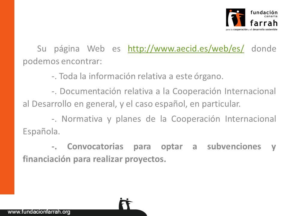 Su página Web es http://www.aecid.es/web/es/ donde podemos encontrar: