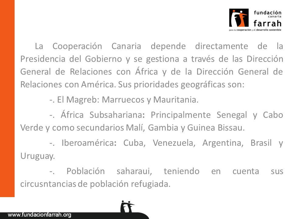 La Cooperación Canaria depende directamente de la Presidencia del Gobierno y se gestiona a través de las Dirección General de Relaciones con África y de la Dirección General de Relaciones con América. Sus prioridades geográficas son: