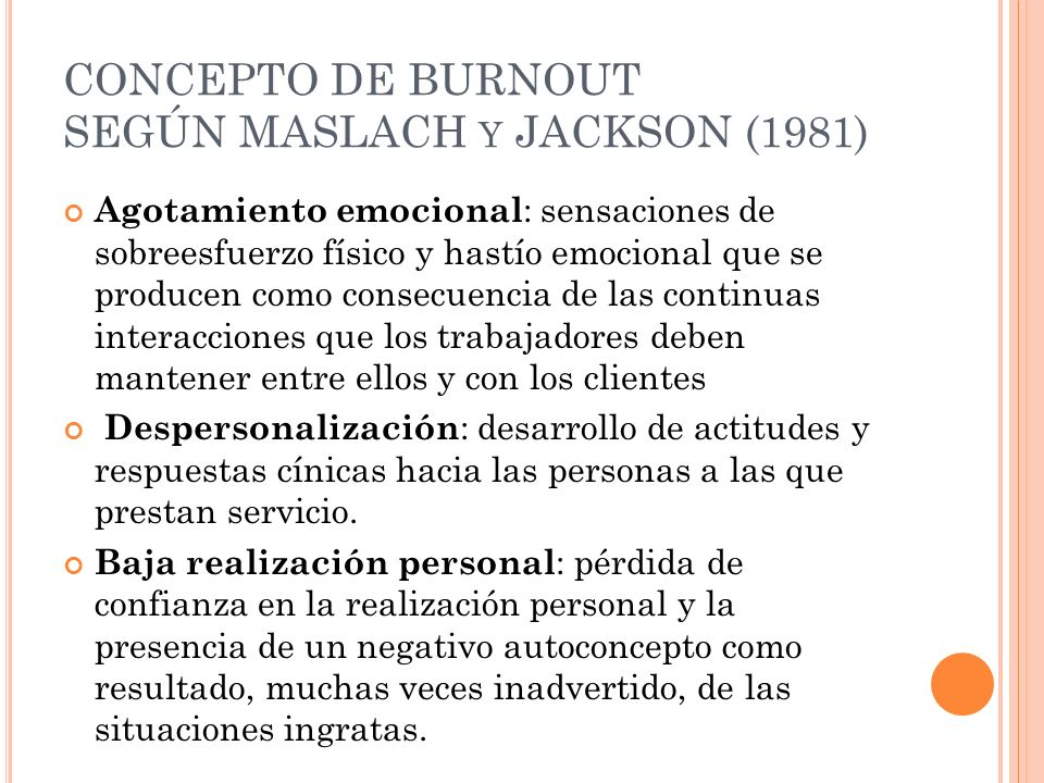 CONCEPTO DE BURNOUT SEGÚN MASLACH y JACKSON (1981)