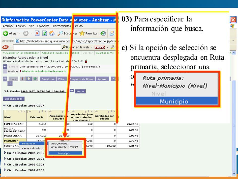 03) Para especificar la información que busca,