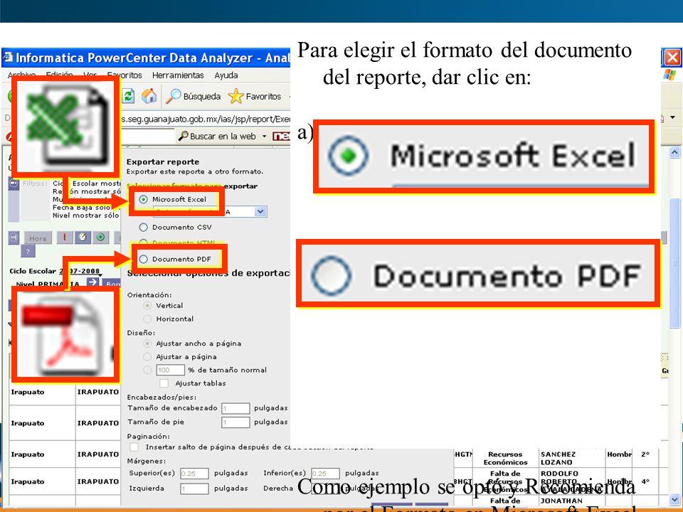 Para elegir el formato del documento del reporte, dar clic en: