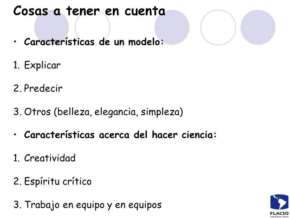 Cosas a tener en cuenta Características de un modelo: Explicar