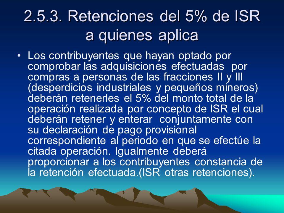 2.5.3. Retenciones del 5% de ISR a quienes aplica